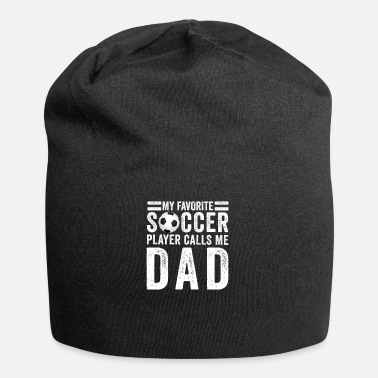 Dads Favorite My Favorite Soccer Player Calls Me Dad - Beanie