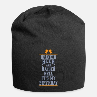 Bursdag Drinking Beer Raisen Hell Its My Birthday - Beanie
