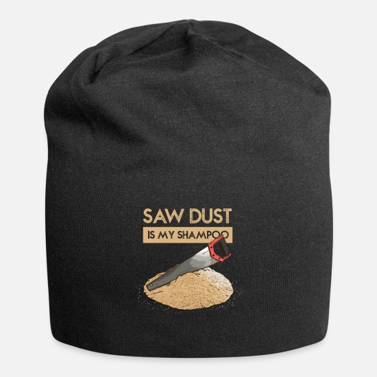 Funny Caps - Sawdust Is My Dry Shampoo I For Lumberjacks - Beanie black