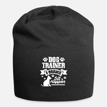 Sit Dog Trainer I Make Sit Happen - Beanie