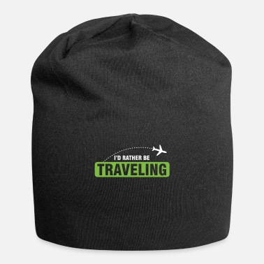 Travel Travel Humorous Travelers Traveling Stay - Beanie