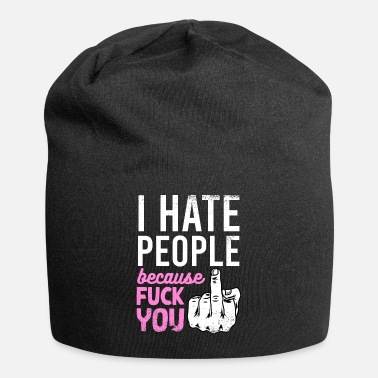 Quote I Hate People Fuck You - Sarcasm - Beanie