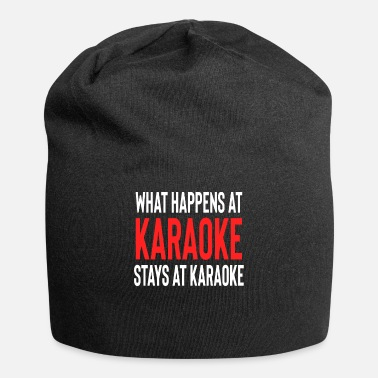 Birthday What Happens At Karaoke Stays At Karaoke - Beanie