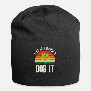 Garden Gardening - Life Is A Garden Dig It - Beanie