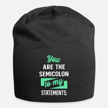 Windows Programmer - You are the semicolon to my statement - Beanie