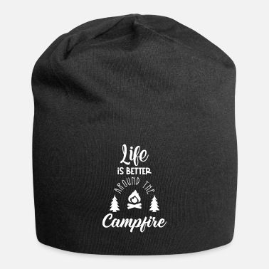 Sit life is better around the campfire - Beanie