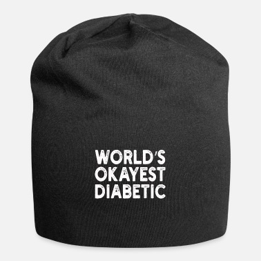 Yourself World's Okayest Diabetic Diabetic Quote - Beanie