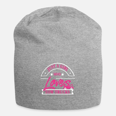 Crook Just a Girl who loves Tow Trucks - Beanie