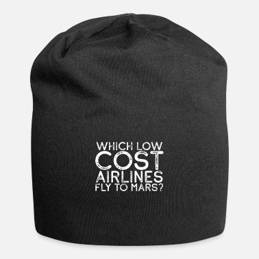 Astronaut Mars Traveler Gift Which Low Cost Airlines Fly to - Beanie