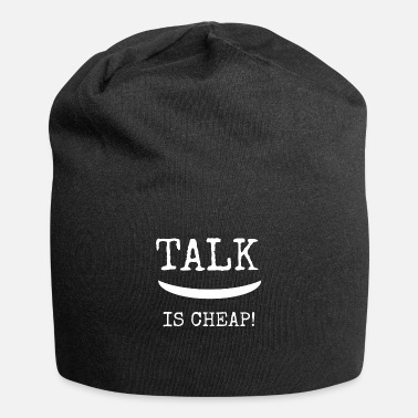 TALK IS CHEAP! - Beanie