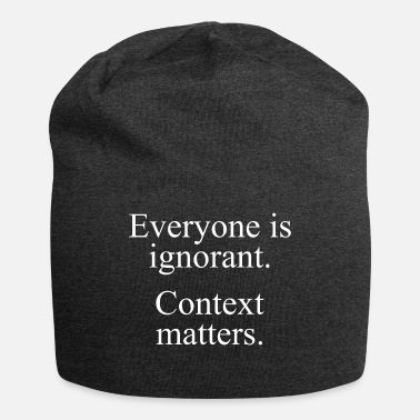 Text: Everyone is ignorant... (white) - Beanie
