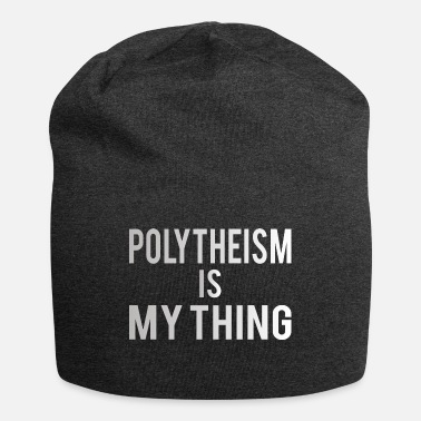 Hammer POLYTHEISM : POLYTHEISM Is my thing - Beanie