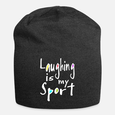 Laughing Of Loud Laughing is my sport - Beanie
