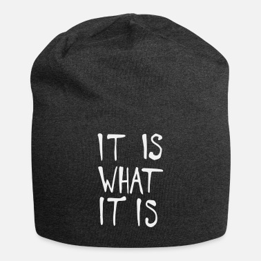 What It Is What Is - Beanie
