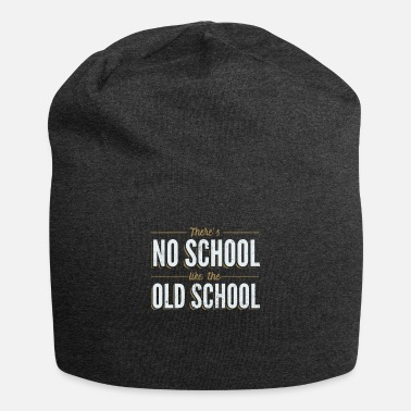 Old School There's No School Like the Old School - Beanie
