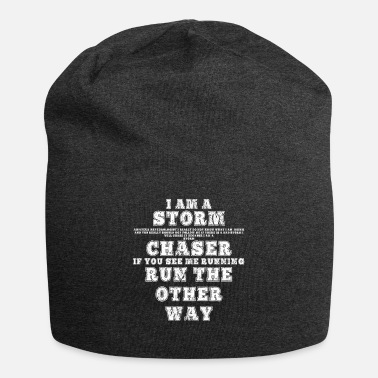 Snowstorm I Am A Storm Chaser Run The Other Way design - Beanie