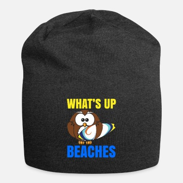Beach Holiday What's up beaches funny owl beach holiday vacation - Beanie