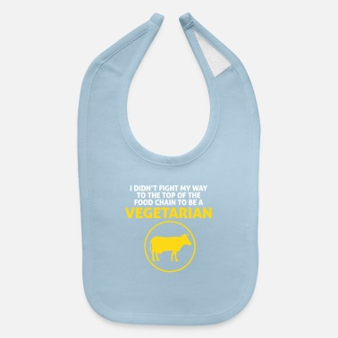 Vegetarian I'm On Top Of The Food Chain Not A Vegetarian - Baby Bib