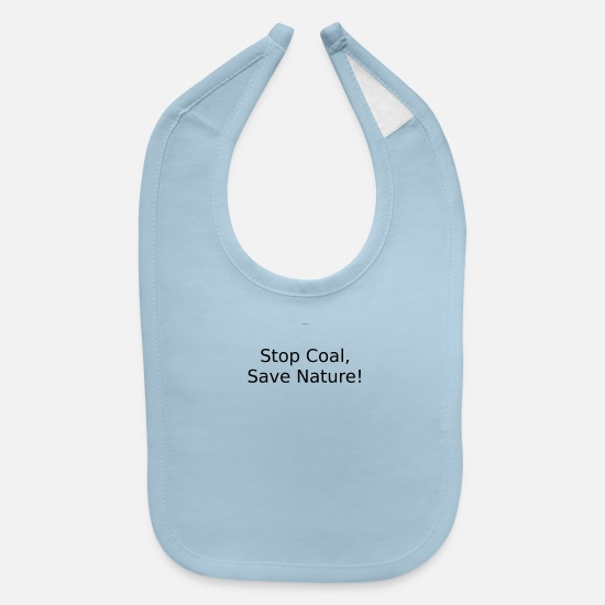 Save The World Baby Clothing - Stop coal save nature - Baby Bib light blue