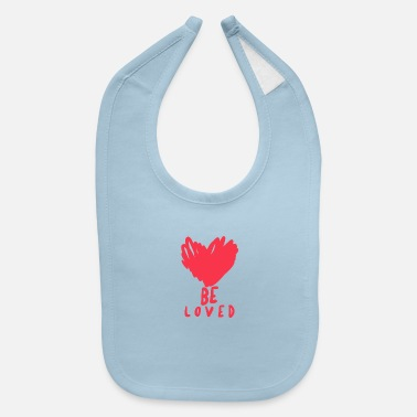 Be Loved - Friends for Friends - Baby Bib