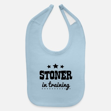 Stoner stoner in training - Baby Bib