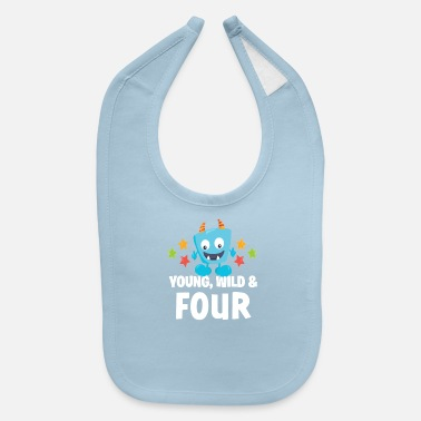Young wild and Four - Baby Bib