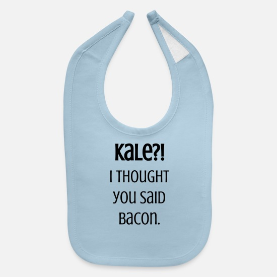 Boss Baby Clothing - Kale, I Thought You Said Bacon - Baby Bib light blue