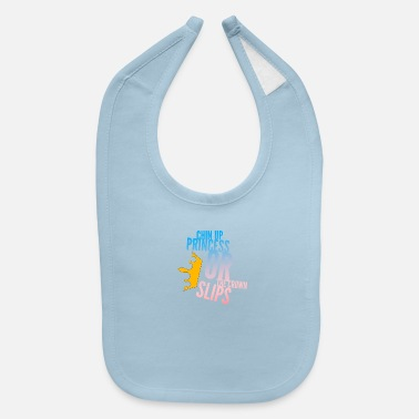 Slip Chin up Princess or the crown slips - Baby Bib
