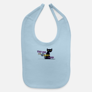 Try me I m Queer and Tired - Baby Bib