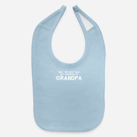 Best Dad Baby Clothing - Best Dads Get Promoted To Grandpa - Baby Bib light blue