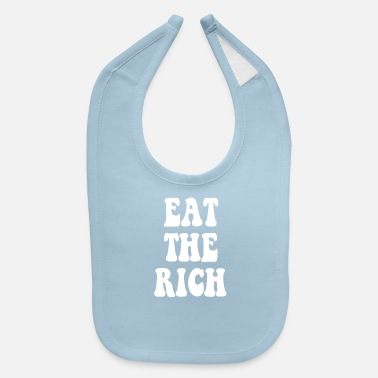 Occupy Eat the Rich Occupy Wall Street - Baby Bib