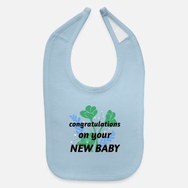 Congratulations congratulations on your new baby - Baby Bib