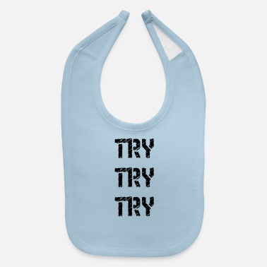Try try try try - Baby Bib