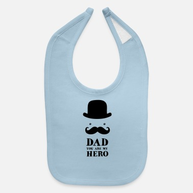 Day Father's Day: Dad - You are my Hero - Baby Bib