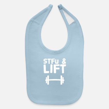 Lift Elevator Stfu and lift - Baby Bib