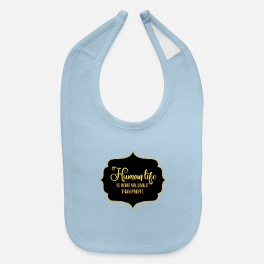 Corporate Life Human Life Is More Valuable Than Profit - Baby Bib