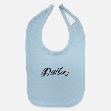 Dallas dallas - Baby Bib