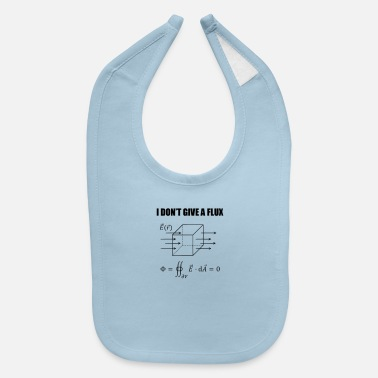 Physics Jokes physics joke - I dont give a flux - Baby Bib