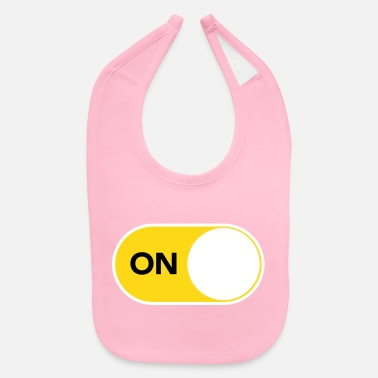 Switch You are smart, tech savvy and unquestionably ON - Baby Bib