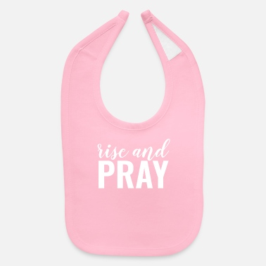 Jesus Rise And Pray - Christian - Baby Bib