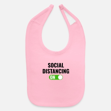 Sad Social Distancing Mode On - Baby Bib