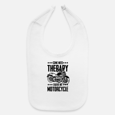 Motorcycle Motorcycle therapy funny saying - Baby Bib