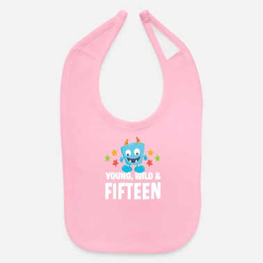 Young wild and Fifteen - Baby Bib