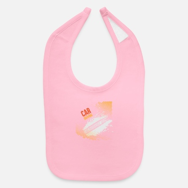 Drive Go By Car GIFT - CAR DRIVING - Baby Bib