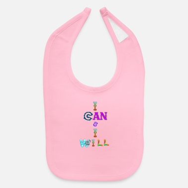 I can and I will - Baby Bib