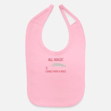 Price All magic comes with a price - Baby Bib