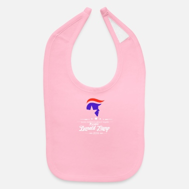 New Age New Trump For President 2016 Make America Great Ag - Baby Bib