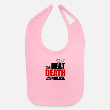 Heat The Heat Death of the Universe - Baby Bib