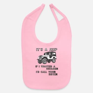 Funny IT IS A JEEP - Funny saying - Baby Bib