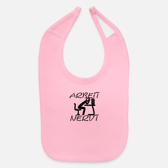Politics Baby Clothing - Work annoying - German Text - Baby Bib light pink